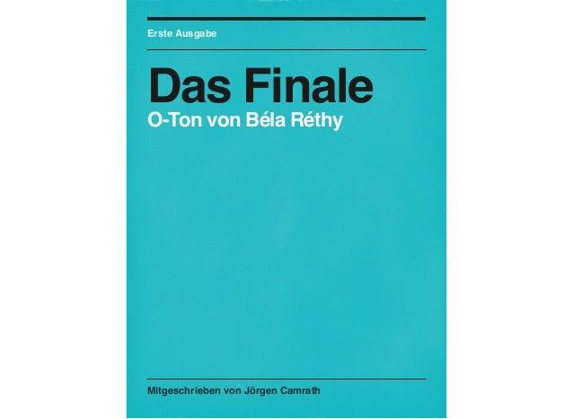 Mitgeschrieben von Jörgen CamrathErste AusgabeDas FinaleO-Ton von Béla Réthy