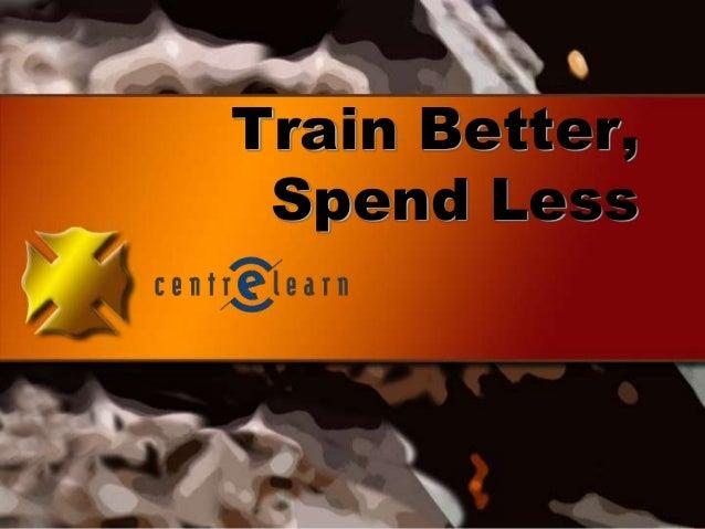 Train Better,Spend Less