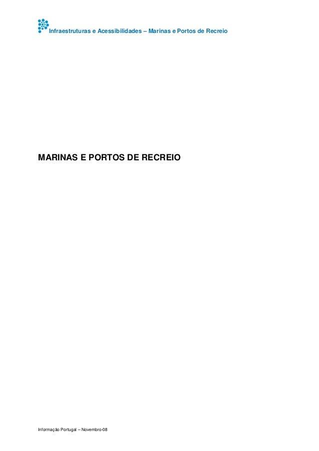 Infraestruturas e Acessibilidades – Marinas e Portos de Recreio Informação Portugal – Novembro-08 MARINAS E PORTOS DE RECR...