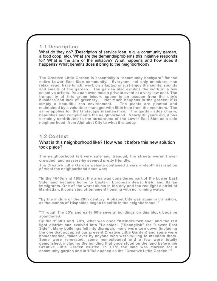 1.1 Description What do they do? (Description of service idea, e.g. a community garden, a food coop, etc). What are the de...