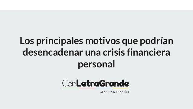 Los principales motivos que podr�an desencadenar una crisis financiera personal