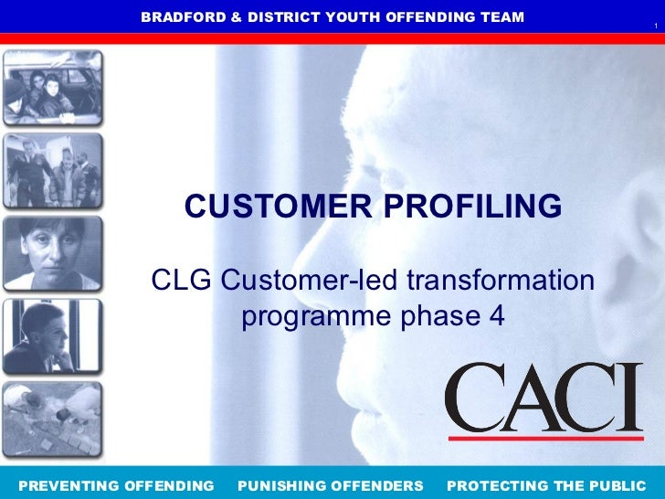 BRADFORD & DISTRICT YOUTH OFFENDING TEAM                 1                CUSTOMER PROFILING             CLG Customer-led ...