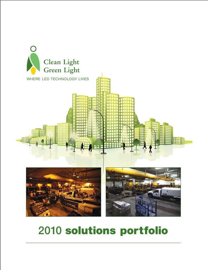 Clean Light       Green LightWHERE LED TECHNOLOGY LIVES    2010 solutions portfolio