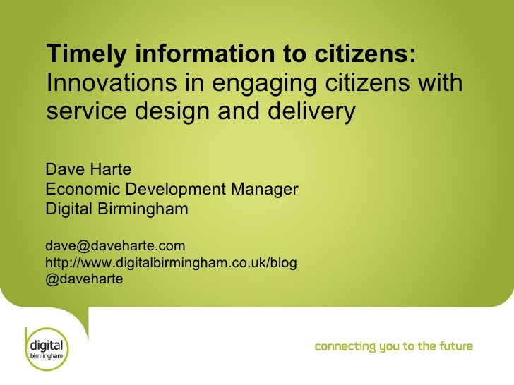 Timely information to citizens:  Innovations in engaging citizens with  service design and delivery   Dave Harte Economic ...
