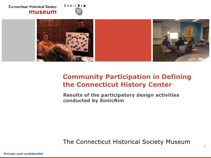 Community Participation in Defining  the Connecticut History Center The Connecticut Historical Society Museum Results of t...