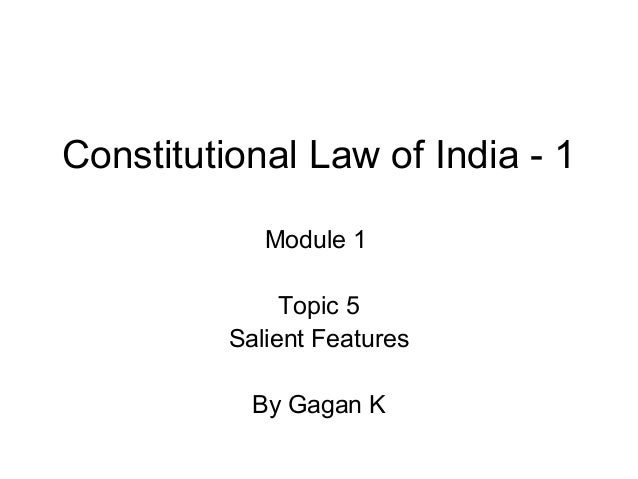 salient features of indian constitution essay The constitution of india, which has borrowed many features from  out the  preamble, conducting quiz or essay competitions in schools, will.