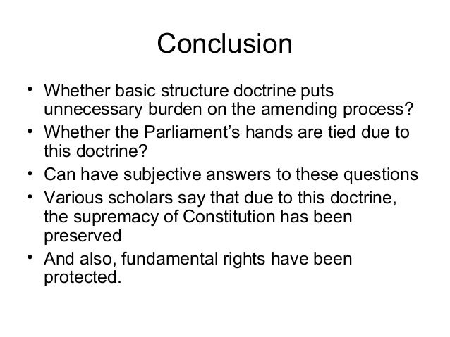 basic structure of indian constitution The basic structure (or doctrine) of the constitution of india applies only to constitutional amendments, which states that the parliament cannot destroy or alter the basic features of the indian.