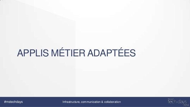 BYOD ET FLEXIBILITÉ  #mstechdays  Infrastructure, communication & collaboration
