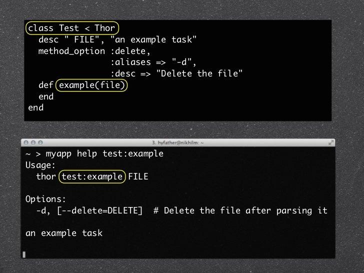 "class Test < Thor  desc "" FILE"", ""an example task""  method_option :delete,                :aliases => ""-d"",               ..."