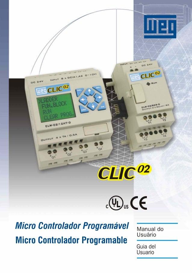 b7bf29469f9 Clic 02-manual. WEG Indústrias S A - Automação Medidas de Segurança  Precauções na Instalação  Não instale ...