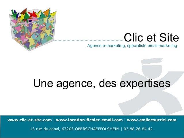 Clic et Site                                     Agence e-marketing, spécialiste email marketing           Une agence, des...