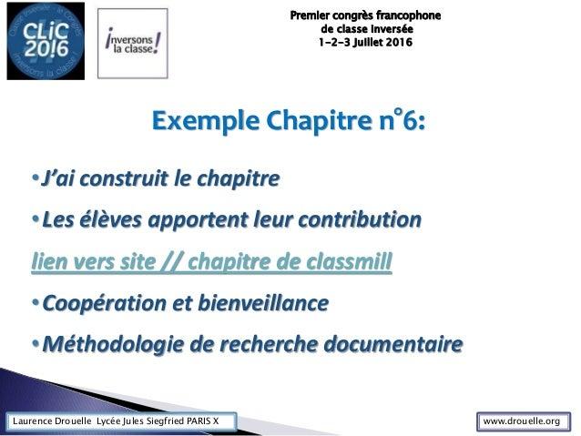 Laurence Drouelle Lycée Jules Siegfried PARIS X Exemple Chapitre n°6: •J'ai construit le chapitre •Les élèves apportent le...