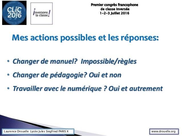 Laurence Drouelle Lycée Jules Siegfried PARIS X • Changer de manuel? Impossible/règles • Changer de pédagogie? Oui et non ...