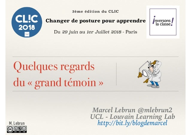Quelques regards du « grand témoin » Marcel Lebrun @mlebrun2 UCL - Louvain Learning Lab http://bit.ly/blogdemarcelM. Lebrun