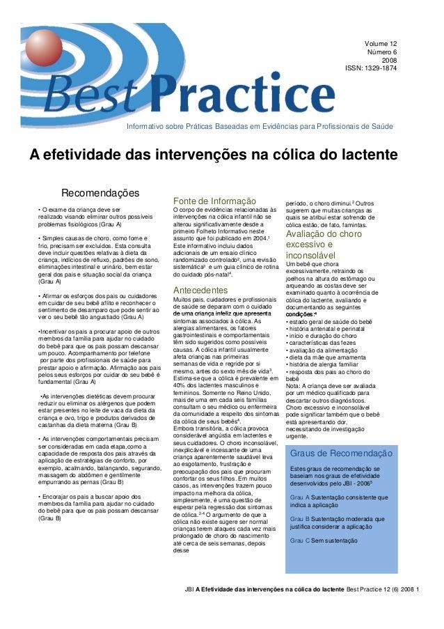 Volume 12 Número 6 2008 ISSN: 1329-1874 A efetividade das intervenções na cólica do lactente Recomendações • O exame da cr...
