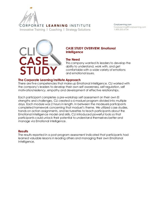 CASE STUDY OVERVIEW: Emotional Intelligence The Need This company wanted its leaders to develop the ability to understand,...