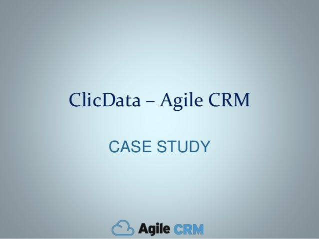 ClicData – Agile CRM CASE STUDY
