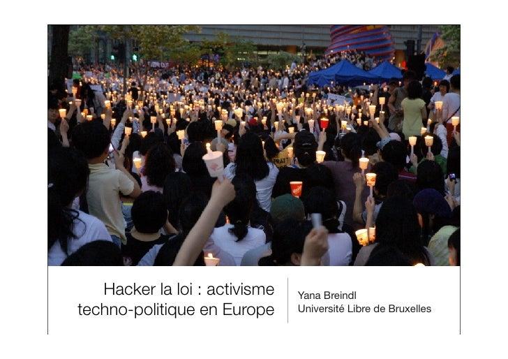 Hacker la loi : activisme   Yana Breindl techno-politique en Europe     Université Libre de Bruxelles