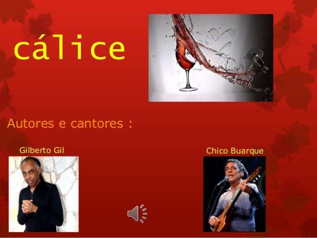 cálice Autores e cantores : Gilberto Gil Chico Buarque