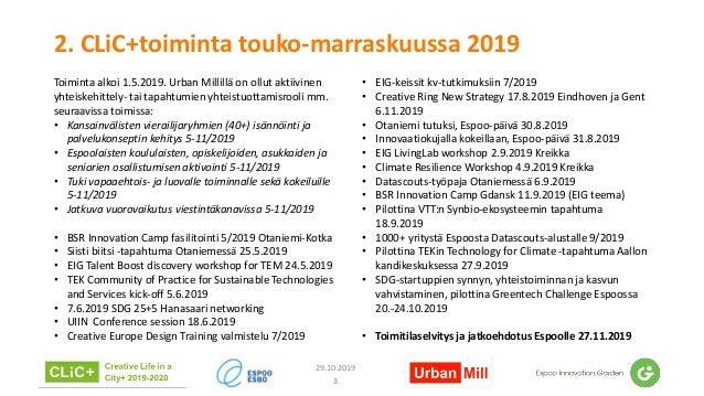 2. CLiC+toiminta touko-marraskuussa 2019 Toiminta alkoi 1.5.2019. Urban Millillä on ollut aktiivinen yhteiskehittely- tai ...