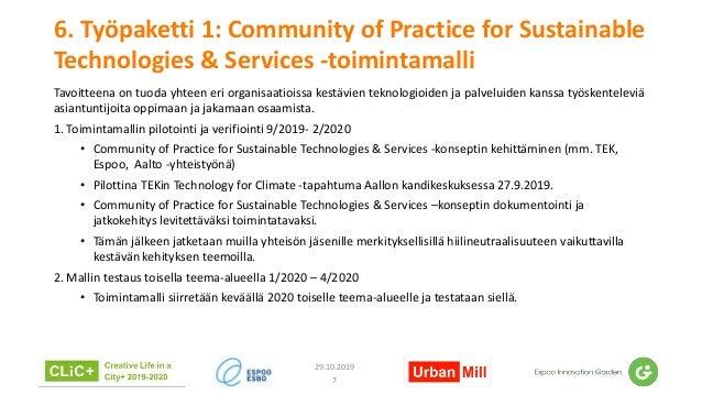 6. Työpaketti 1: Community of Practice for Sustainable Technologies & Services -toimintamalli Tavoitteena on tuoda yhteen ...