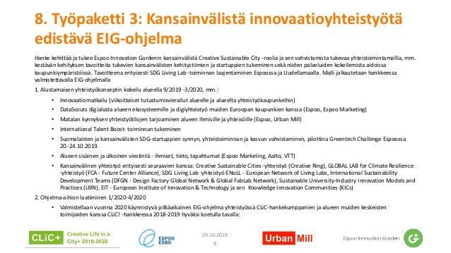 8. Työpaketti 3: Kansainvälistä innovaatioyhteistyötä edistävä EIG-ohjelma Hanke kehittää ja tukee Espoo Innovation Garden...