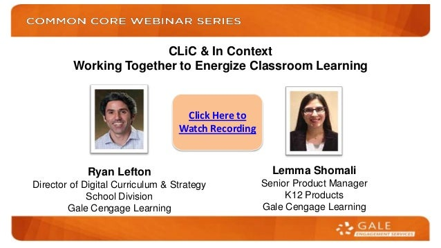 CLiC & In Context Working Together to Energize Classroom Learning  Click Here to Watch Recording  Ryan Lefton  Lemma Shoma...