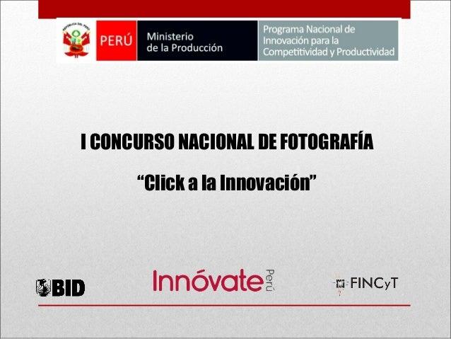 """I CONCURSO NACIONAL DE FOTOGRAFÍA  """"Click a la Innovación"""""""