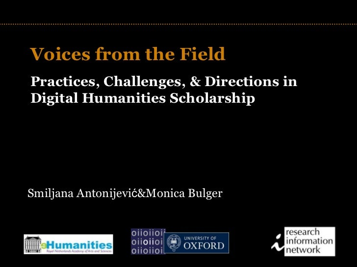 Voices from the Field<br />Practices, Challenges, & Directions in Digital Humanities Scholarship<br />TITLE<br />Smiljana ...