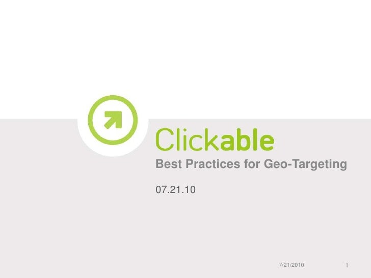 Best Practices for Geo-Targeting<br />07.21.10<br />7/21/10<br />1<br />