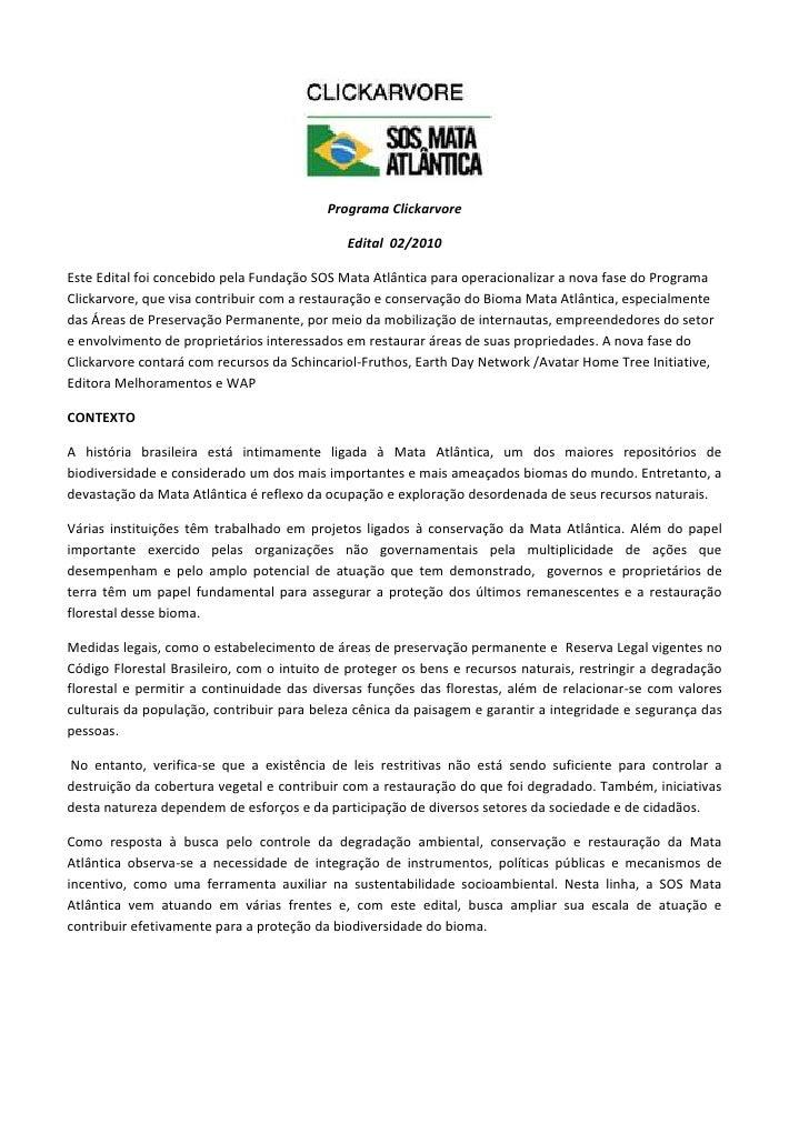 Programa Clickarvore                                               Edital 02/2010  Este Edital foi concebido pela Fundação...