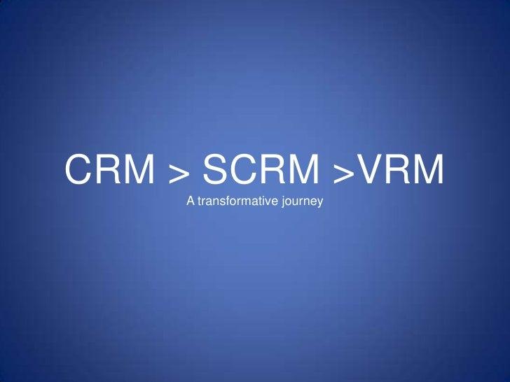 CRM > SCRM >VRMA transformative journey<br />