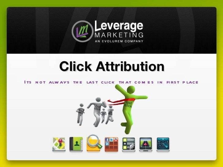 Click Attribution Its not always the last click that comes in first place
