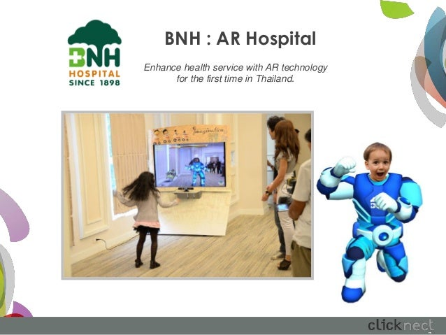 BNH : AR HospitalEnhance health service with AR technology      for the first time in Thailand.