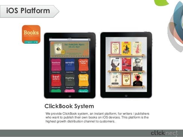 iOS Platform          ClickBook System          We provide ClickBook system, an instant platform, for writers / publishers...