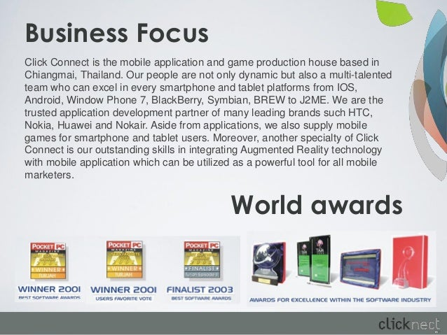 Business FocusClick Connect is the mobile application and game production house based inChiangmai, Thailand. Our people ar...
