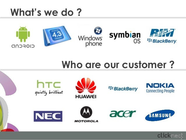 What's we do ?          Who are our customer ?
