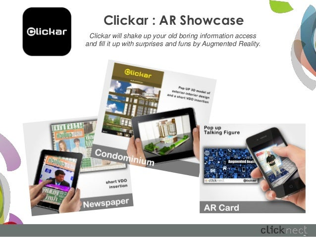 Clickar : AR Showcase Clickar will shake up your old boring information accessand fill it up with surprises and funs by Au...