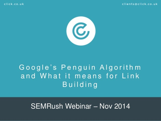 Google's Penguin Algorithm and What it means for Link Building  SEMRush Webinar – Nov 2014