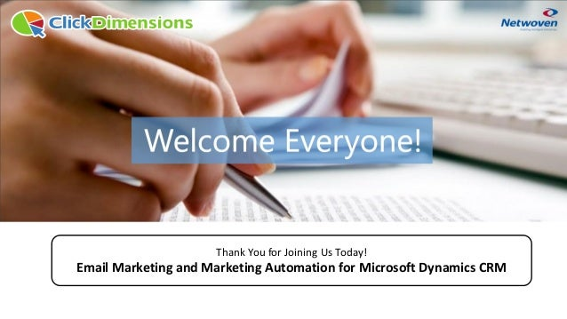 Thank You for Joining Us Today! Email Marketing and Marketing Automation for Microsoft Dynamics CRM