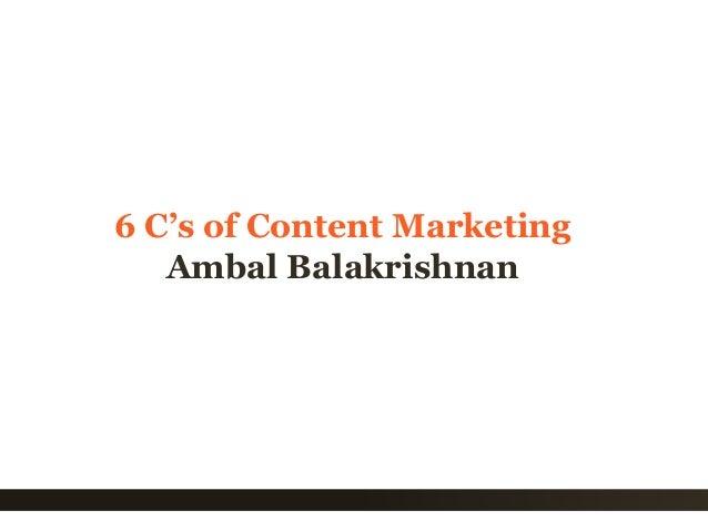 1 6 C's of Content Marketing Ambal Balakrishnan