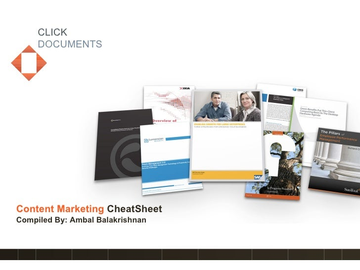 CLICK DOCUMENTS Content Marketing   CheatSheet Compiled By: Ambal Balakrishnan