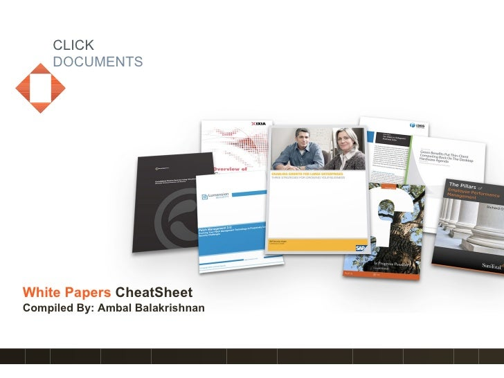 CLICK DOCUMENTS White Papers   CheatSheet Compiled By: Ambal Balakrishnan