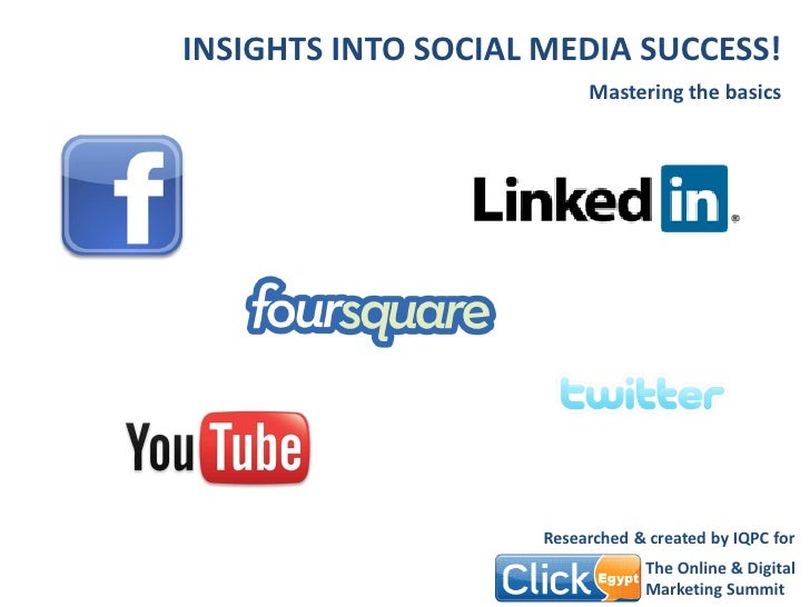 INSIGHTS INTO SOCIAL MEDIA SUCCESS!                          Mastering the basics                     Researched & created...