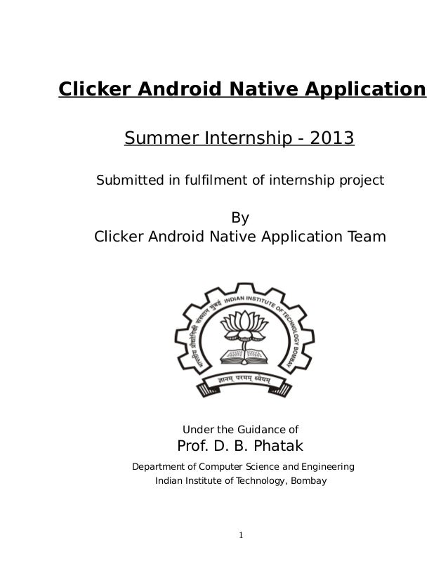 Clicker Android Native Application Summer Internship - 2013 Submitted in fulfilment of internship project  By Clicker Andr...