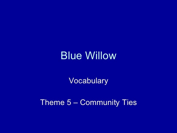 Blue Willow Vocabulary Theme 5 – Community Ties