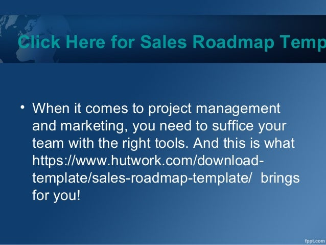 click here for sales roadmap template www hutwork com