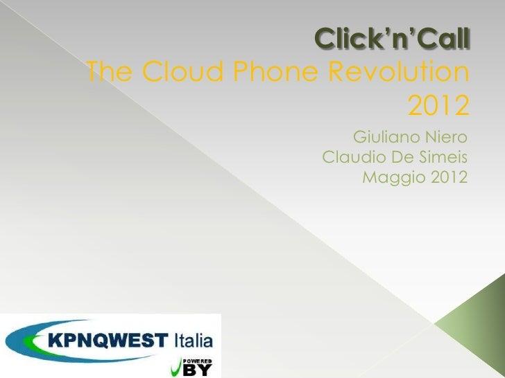 Click'n'CallThe Cloud Phone Revolution                      2012                   Giuliano Niero                Claudio D...