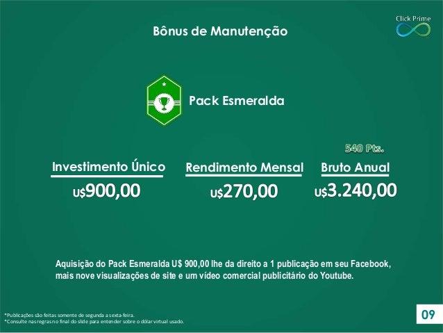 Aquisição do Pack Esmeralda U$ 900,00 lhe da direito a 1 publicação em seu Facebook, mais nove visualizações de site e um ...