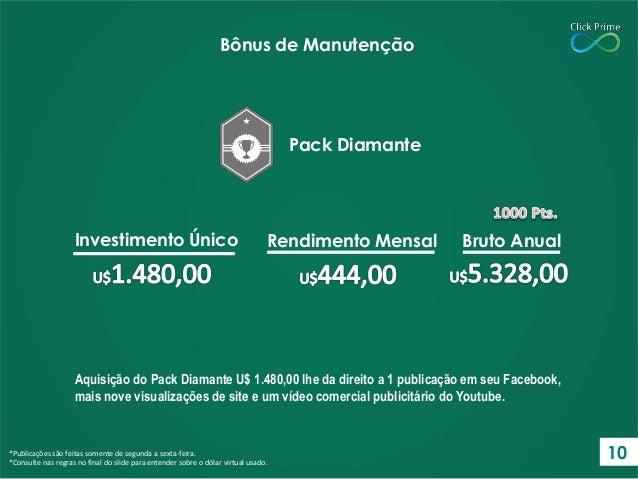 Aquisição do Pack Diamante U$ 1.480,00 lhe da direito a 1 publicação em seu Facebook, mais nove visualizações de site e um...